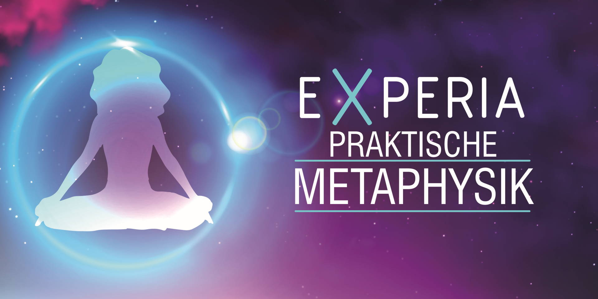 Eventreihe - eXperia - praktische Metaphysik