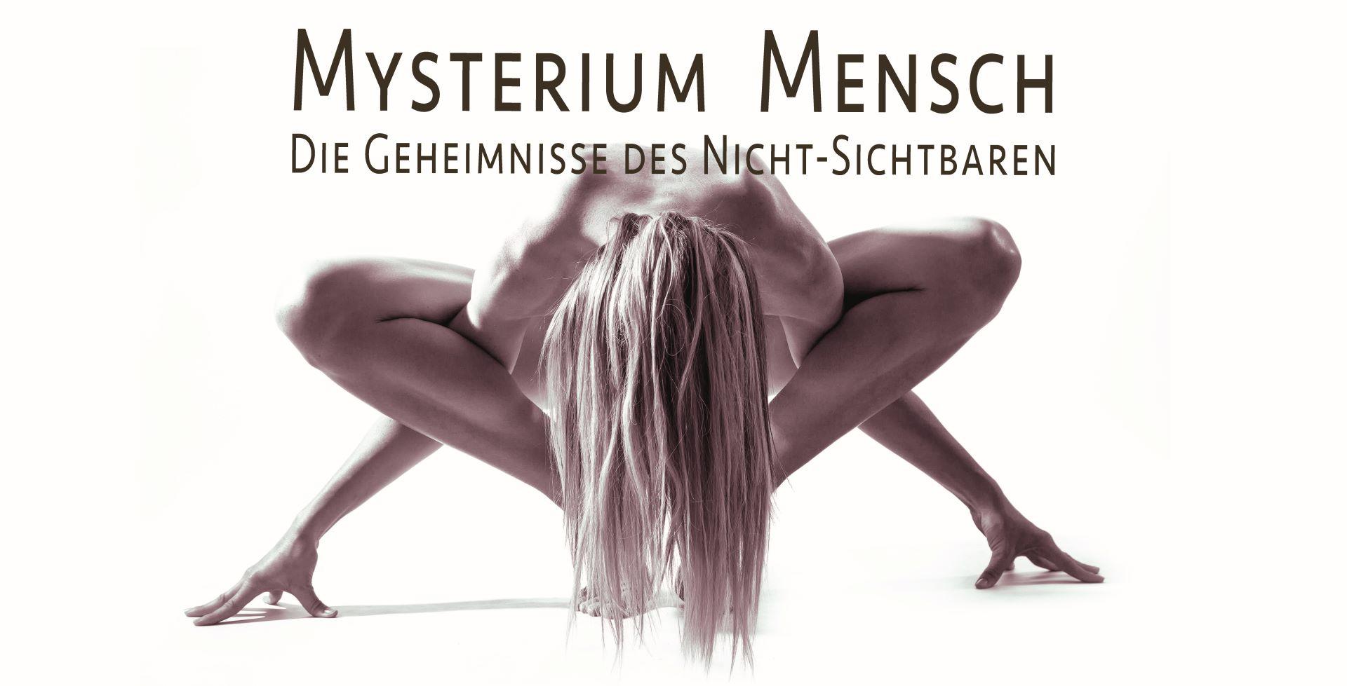 Eventreihe - Mysterium Mensch - Die Geheimnisse des Nicht-Sichtbaren
